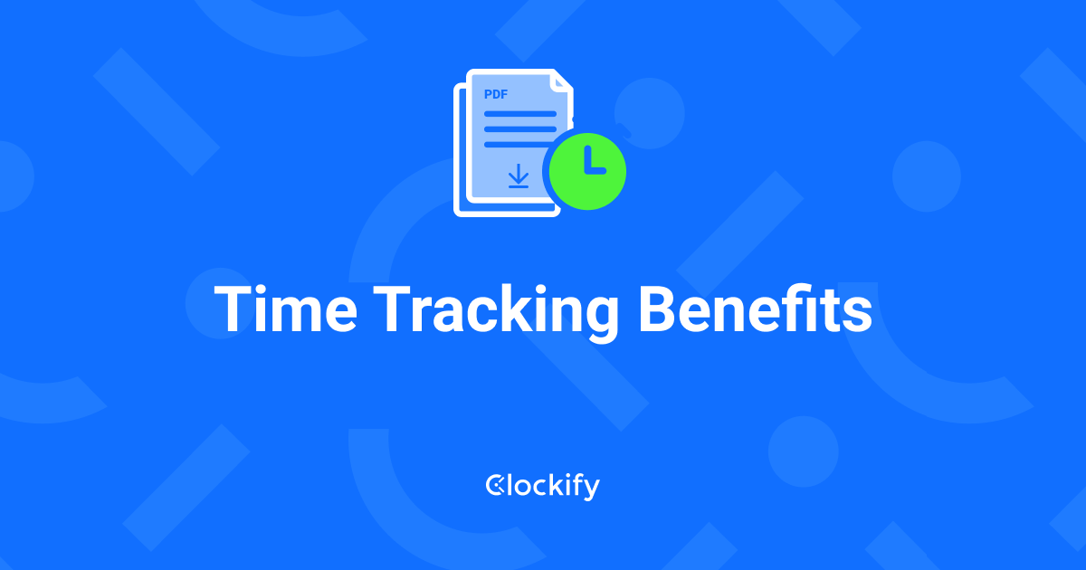 Time tracking benefits Clockify
