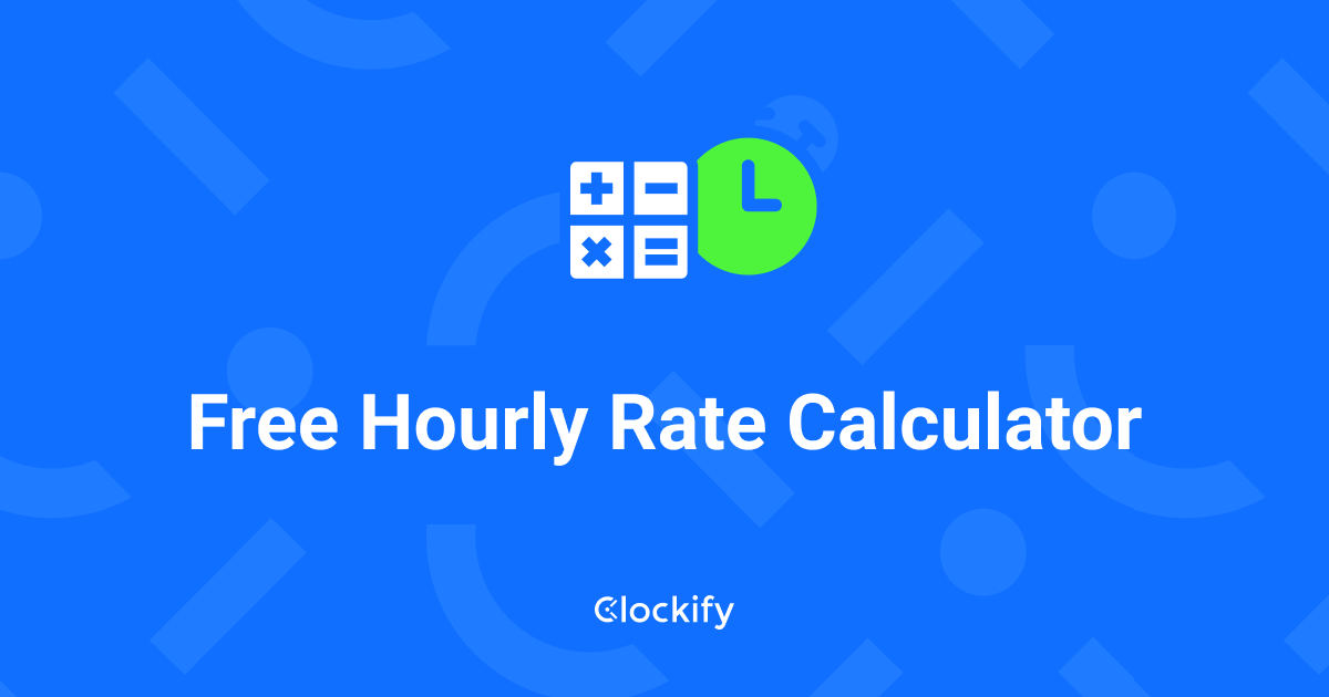 Hourly Rate Calculator - Clockify